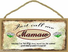 Just Call Me Mamaw Too Cool To Be Called Grandmother Daisies Sign Plaque 5X10""