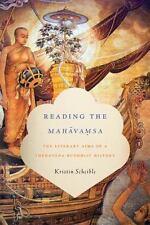 NEW - Reading the Mahavamsa: The Literary Aims of a Theravada Buddhist History