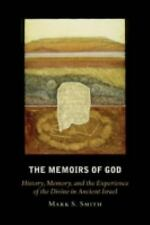 The Memoirs of God: History, Memory, and the Experience of the Divine in Ancient