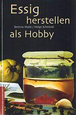 Über 100 Rezepte! Anleitung: Essig für Küche, Haushalt, Kosmetik & Heilmittel!