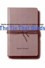 The Tie That Binds : Identity and Political Attitudes in the Post-Civil...