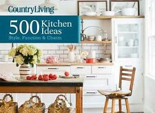 Country Living 500 Kitchen Ideas: Style, Function & Charm-ExLibrary