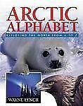 Arctic Alphabet: Exploring the North From A to Z-ExLibrary