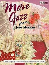 More Jazz from Judy Murrah : New Shapes and Great Ideas for Wonderful...Sewing