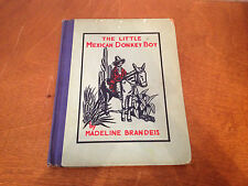 Antique 1931 The Little Mexican Donkey Boy by Madeline Brandeis w/ Illustrations