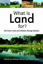 What is Land For?: The Food, Fuel and Climate Change Debate, Business Developmen