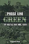 Phase Line Green: The Battle for Hue, 1968, Warr, Nicholas, New Book