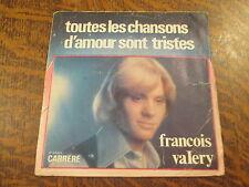 45 tours Francois Valery - Toute les chansons d'amour sont triste