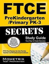 FTCE Prekindergarten/Primary Pk-3 Secrets : FTCE Subject Test Review for the...