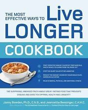 The Most Effective Ways to Live Longer Cookbook : The Surprising, Unbiased Truth