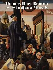 Thomas Hart Benton and the Indiana Murals by Kathy A. Foster, Nanette Esseck...