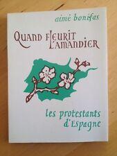 Quand Fleurit L'amandier - Les Protestants D'espagne - Bonifas Aime