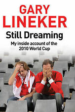 Still Dreaming: My Inside Account of the 2010 World Cup, Lineker, Gary, Excellen