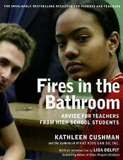 Fires in the Bathroom: Advice for Teachers from High School Students Kathleen C