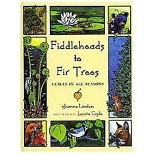 Fiddleheads to Fir Trees : Leaves in All Seasons by Joanne Linden (2013,...