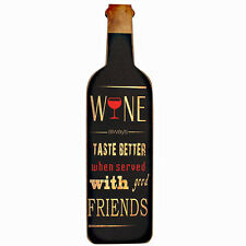 Wall plaque sign Bottle Shape'Wine tastes better when Served with Good friends'