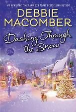 Dashing Through the Snow : A Christmas Novel by Debbie Macomber (2015,...