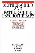 Mother-Child and Father-Child Psychotherapy: A Manual for the Treatment of Relat