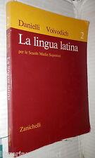 LA LINGUA LATINA Volume Secondo Sintassi del verbo periodo Danielli Voivodich