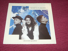 When in Rome:  Heaven Knows    1989  EX+  UK  7""
