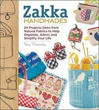 Zakka Handmades: 24 Projects Sewn from Natural Fabrics to Help Organize, Adorn