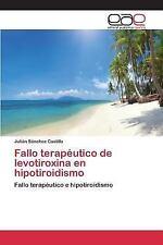 Fallo Terapeutico de Levotiroxina en Hipotiroidismo by Sanchez Castillo...