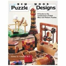 New Wood Puzzle Designs : A Guide to the Construction of Both New and...
