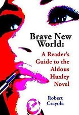 Brave New World: a Reader's Guide to the Aldous Huxley Novel by Robert...
