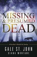 New, Missing & Presumed Dead: A Psychic's Search for Justice, Montane, Diana, St