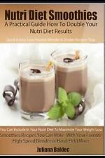 Nutri Diet Smoothies: a Practical Guide How to Double Your Nutri Diet Results...