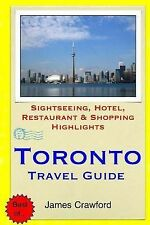 Toronto Travel Guide Sightseeing Hotel Restaurant & Shopping Highlights by Crawf