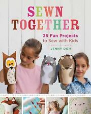 Sewn Together : 25 Fun Projects to Sew with Kids by Jenny Doh (2015, Paperback)