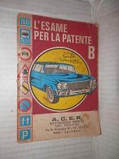 L ESAME PER LA PATENTE B Carlo Porta ACER 1973 norme circolazione segnali quiz