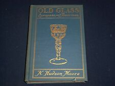 1935 OLD GLASS EUROPEAN & AMERICAN BY N. HUDSON MOORE - NICE PLATES - KD 2714