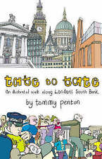 Tate to Tate: A Walk along London's South Bank,Penton, Tommy,New Book mon0000091
