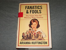 Fanatics and Fools : How Politicians are Betraying the American People by...