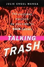 Talking Trash: The Cultural Politics of Daytime TV Talk Shows-ExLibrary
