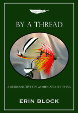 NEW BOOK By A Thread: A History Of Women And Fly Tying STEVENS - MARBURY - GREIG