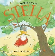 Stella and Sam: Read Me a Story, Stella by Marie-Louise Gay (2013, Picture Book)