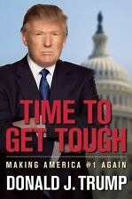 Time to Get Tough Making America #1 Again by Donald J Trump Hardcover 1st print!
