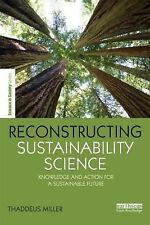 NEW Reconstructing Sustainability Science: Knowledge and Action for a Sustainabl
