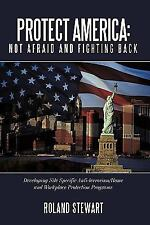Protect America: Not Afraid and Fighting Back : Developing Site Specific...