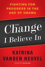 NEW - The Change I Believe In: Fighting for Progress in the Age of Obama