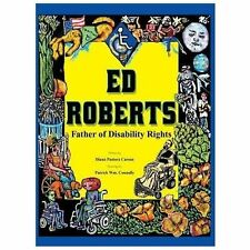 Ed Roberts : Father of Disability Rights by Diana Pastora Carson (2013,...