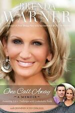 One Call Away: Answering Life's Challenges with Unshakable Faith, Warner, Brenda