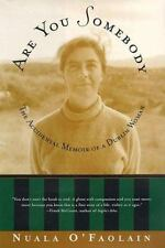 Are You Somebody?: The Accidental Memoir of a Dublin Woman O'Faolain, Nuala Har