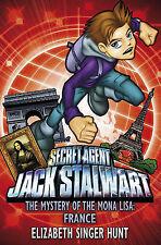 Jack Stalwart: The Mystery of the Mona Lisa: FRANCE, Elizabeth Singer Hunt