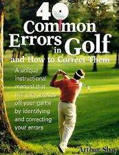 Forty Common Errors in Golf and How to Correct Them