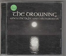 THE DROWNING - when the light was taken from us CD