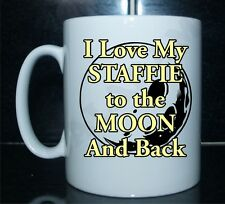 I LOVE MY STAFFORDSHIRE TERRIER TO THE MOON AND BACK BEDRUCKT MUG DOG /GESCHENK